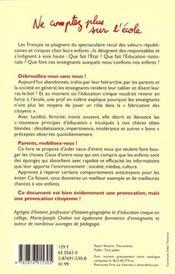 Ne Comptez Plus Sur L'Ecole Pour Faire De Vos Enfants De Bons Citoyens - 4ème de couverture - Format classique