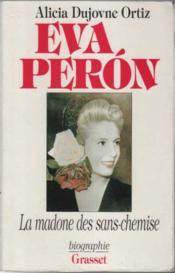 Eva Peron ; la madone des sans-chemise - Couverture - Format classique