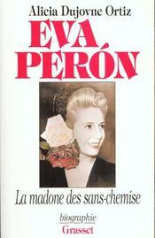 Eva Peron ; la madone des sans-chemise - Intérieur - Format classique