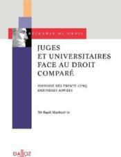 Juges et universitaires face au droit comparé ; histoire des trente-cinq dernières années - Couverture - Format classique