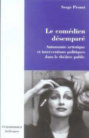 Le comedien desempare ; autonomie artistique et interventions politiques dans le theatre public - Intérieur - Format classique