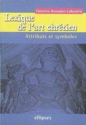 Lexique de l'art chrétien ; attributs et symboles - Intérieur - Format classique
