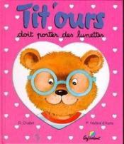 Tit ours doit porter des lunettes - Couverture - Format classique