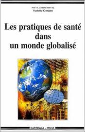 Les pratiques de santé dans un monde globalisé - Couverture - Format classique