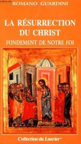 La résurrection du Christ ; fondement de notre foi - Couverture - Format classique
