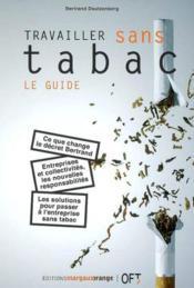 Travailler sans tabac, le guide - Couverture - Format classique