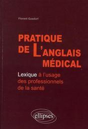 Pratique de l'anglais médical ; lexique à l'usage des professionnels de la santé - Intérieur - Format classique