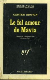 Le Fol Amour De Mavis. Collection : Serie Noire N° 913 - Couverture - Format classique
