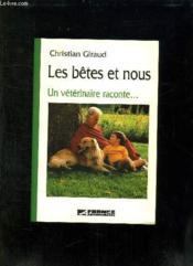 Les Betes Et Nous. Un Veterinaire Raconte ... - Couverture - Format classique