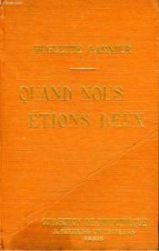 Quand Nous Etions Deux. Collection De Bibliotheque N° 10. - Couverture - Format classique