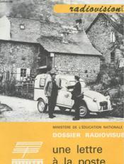 Ministere De L'Education Nationale - Dossier Radiovisuel - Une Lettre A La Poste - Couverture - Format classique