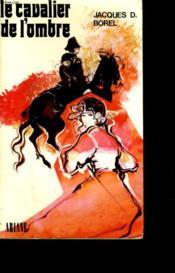 Le Cavalier De L'Ombre. - Couverture - Format classique