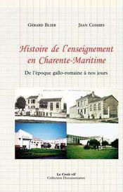 Histoire de l'enseignement en Charente-Maritime ; de l'époque gallo-romaine à nos jours - Intérieur - Format classique