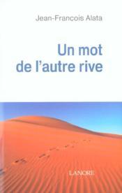 Mot De L'Autre Rive (Un) - Couverture - Format classique