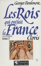 Les rois qui ont fait la France ; les précurseurs t.1 ; Clovis - Couverture - Format classique