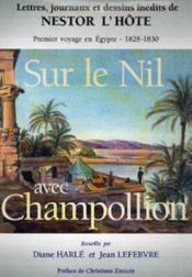 Sur le Nil avec Champollion ; premier voyahe en Egypte ; 1828-1830 - Couverture - Format classique