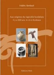 Aux origines du vignoble bordelais il ya 2000 ans - Couverture - Format classique