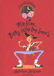 Machine baby sitter trop super - Intérieur - Format classique