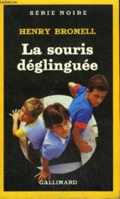 Collection : Serie Noire N° 1981 La Souris Deglinguee - Couverture - Format classique