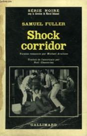 Shock Corridor. Collection : Serie Noire N° 1028 - Couverture - Format classique