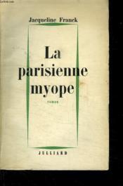 La Parisienne Myope. - Couverture - Format classique