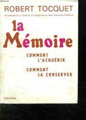La Memoire. Comment L Acquerir. Comment La Conserver. - Couverture - Format classique