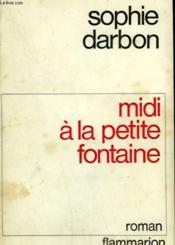 Midi A La Petite Fontaine. - Couverture - Format classique