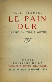 Le Pain Dur. Drame En 3 Actes. - Couverture - Format classique