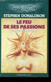 L'Appel De Mordant - Tome 3 - Le Feu De Ses Passions - Couverture - Format classique