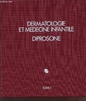 Dermatologie Et Medecine Infantile - Diprosone / Premier Tome. - Couverture - Format classique
