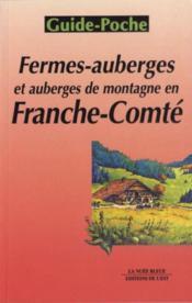 Fermes-auberges et auberges de montagne en Franche-Comté - Couverture - Format classique