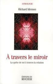 À travers le miroir ; la quête de soi à travers le relation - Couverture - Format classique
