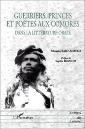 Guerriers, princes et poètes aux Comores dans la littérature orale - Couverture - Format classique