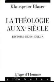 La Theologie Au Xx Eme Siecle - Couverture - Format classique
