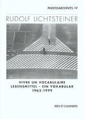Rudolf Lichtsteiner - Vivre Un Vocabulaire 1962-1999 - Intérieur - Format classique