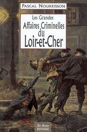 Les grandes affaires criminelles du Loir-et-Cher - Intérieur - Format classique