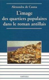 L'image des quartiers populaires dans le roman antillais - Couverture - Format classique
