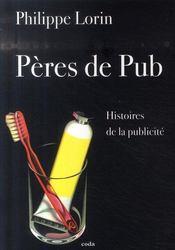 P?res de pub ; histoires de la publicit? - Intérieur - Format classique