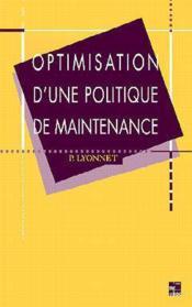 Optimisation d'une politique de maintenance - Couverture - Format classique