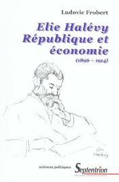 Elie halevy. republique et economie (1896-1914) - Intérieur - Format classique