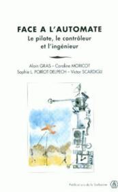 Face à l'automate ; le pilote, le contrôleur et l'ingénieur - Couverture - Format classique