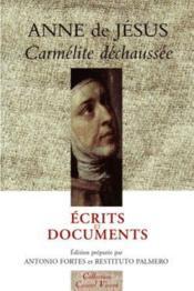Anne de Jésus ; carmélite déchaussée ; écrits et documents - Couverture - Format classique