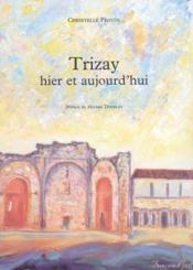 Trizay Hier Et Aujourd'Hui - Couverture - Format classique