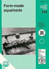 Farm-made aquafeeds ; fao fisheries technical paper n.343 - Couverture - Format classique
