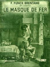 Le Masque De Fer. Collection : Hier Et Aujourd'Hui. - Couverture - Format classique