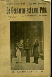 Le Gendarme Est Sans Pitie. Collection : Les Pieces A Succes N°13. - Couverture - Format classique