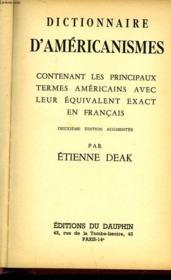 Dictionnaire D'Americanismes Contenant Les Principaux Termes Americains Avec Leur Equivalent Exact En Francais - Couverture - Format classique