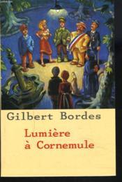 Lumière à Cornemule. roman - Couverture - Format classique