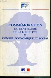 Commemoration Du Centenaire De La Loi De 1901 Au Conseil Economique Et Social - Couverture - Format classique