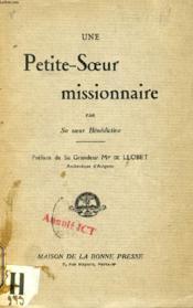 UNE PETITE-SOEUR MISSIONNAIRE, Par Sa Soeur Bénédictine - Couverture - Format classique